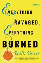 Everything Ravaged Everything Burned Stories Book PDF