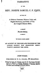 Narrative of the Rev. Joseph Samuel C.F. Frey ...: To which is Now Added an Account of the Rise and Progress of the London Society for Promoting Christianity Amongst the Jews