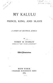 My Kalulu, Prince, King, and Slave: A Story of Central Africa