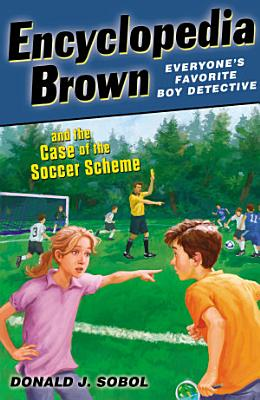 Encyclopedia Brown and the Case of the Soccer Scheme PDF