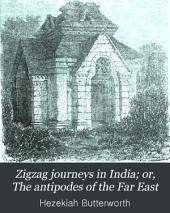 Zigzag Journeys in India; Or, The Antipodes of the Far East: A Collection of the Zenänä Tales