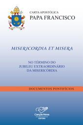 Carta Apostólica Misericordia Et Misera: No Término do Jubileu Extraordinário da Misericórdia
