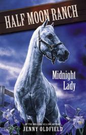 Horses of Half-Moon Ranch 5: Midnight Lady