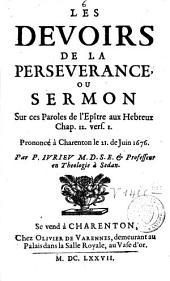 Les devoirs de la persévérance ou sermon sur ces paroles de l'Epître aux Hébreux chap. 12 vers. I