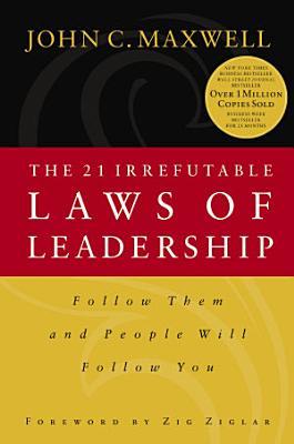 The 21 Irrefutable Laws of Leadership PDF