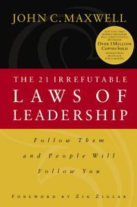 The 21 Irrefutable Laws of Leadership Book
