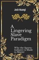 A Lingering Slave Paradigm