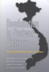 Reeducation in Postwar Vietnam: Personal Postscripts to Peace