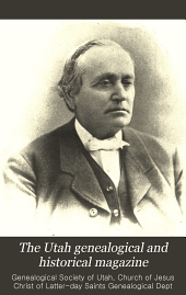 The Utah Genealogical and Historical Magazine: Volume 3
