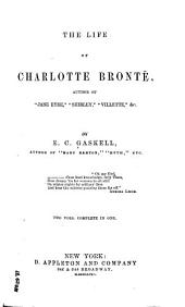 The Life of Charlotte Brontë: Volumes 1-2