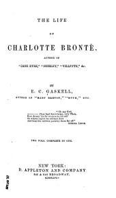 The Life of Charlotte Brontë: Volumes 1-2