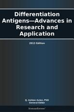 Differentiation Antigens   Advances in Research and Application  2013 Edition PDF