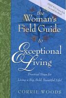 The Woman s Field Guide to Exceptional Living PDF