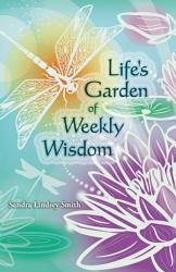 Life S Garden Of Weekly Wisdom Book PDF