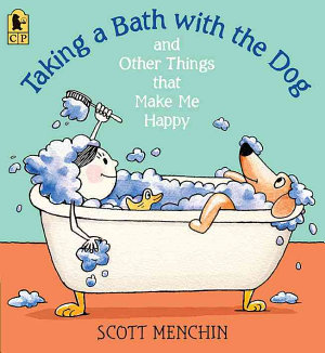 Taking a Bath with the Dog and Other Things That Make Me Happy PDF