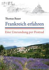 Frankreich erfahren: Eine Umrundung per Postrad