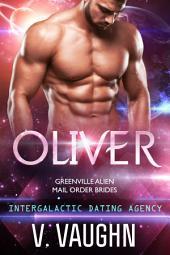 Oliver - Greenville Alien Mail Order Brides: Intergalactic Dating Agency