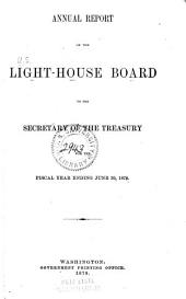 Annual Report of the Light-House Board of the United States to the Secretary of the Treasury for the Fiscal Year Ended ..