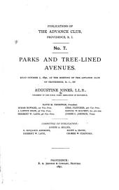 Parks and Tree-lined Avenues: Read October 7, 1891, at the Meeting of the Advance Club of Providence, R.I.