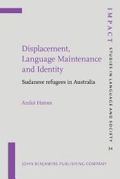 Displacement, Language Maintenance and Identity