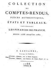 Collection de comptes-rendus, pièces authentiques, états et tableaux, concernant les finances de France, depuis 1758 jusqu'en 1787