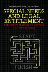 Special Needs and Legal Entitlement: The Essential Guide to Getting out of the Maze