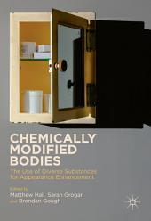 Chemically Modified Bodies: The Use of Diverse Substances for Appearance Enhancement