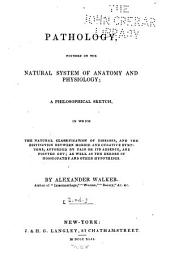 Pathology, Founded on the Natural System of Anatomy and Physiology ...