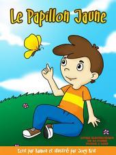 Le Papillon Jaune: Une histoire pour aider les enfants à surmonter le deuil d'un parent