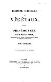 Histoire naturelle des végétaux: phanérogames, Volume8