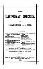 The Electricians' directory [afterw.] The Electrician' electrical trades' directory and handbook [afterw.] 'The Electrician' directory and handbook of the electrical engineering and allied trades [afterw.] The Blue book [afterw.] The Electrician blue book [afterw.] Electrical trades directory, the Electrical journal blue book [afterw.] Electrical and electronics trade directory