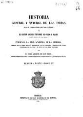 Historia general y natural de las Indias, Islas y Tierra-Firme del Mar Oceano: Tercera parte. IV