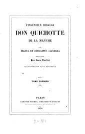 L' ingénieux Hidalgo Don Quichotte de la Manche par Miguel de Cervantès Saavedra: Traduit et annoté Par Louis Viardot. Vignettes de Tony Johannot, Volume1