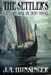 The Settlers: An Axe of Iron Novel