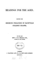 Readings for the Aged: Selected from Sermons Preached in Sackville College Chapel