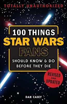 100 Things Star Wars Fans Should Know   Do Before They Die PDF