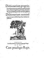 Dictionarium propriorum nominum virorum, mulierum, populorum etc. quae passim in libris prophanis leguntur. - Parisiis, Robertus Stephanus 1541