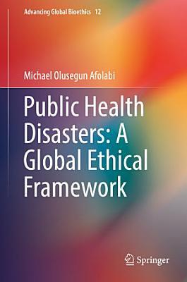 Public Health Disasters: A Global Ethical Framework