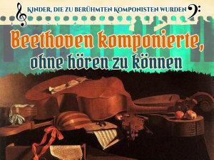 Beethoven komponierte  ohne h  ren zu k  nnen PDF