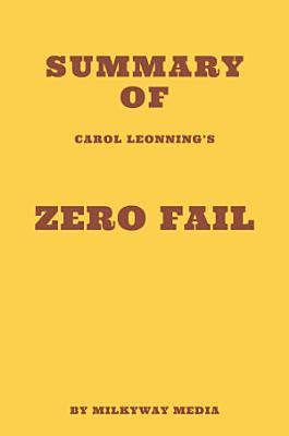 Summary of Carol Leonnig s Zero Fail