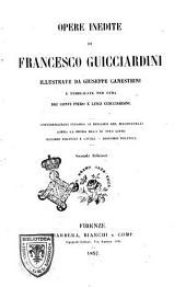 Opere inedite di Francesco Guicciardini illustrate da Giuseppe Canestrini e pubblicate per cura dei conti Piero e Luigi Guicciardini