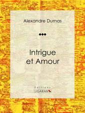 Intrigue et Amour: Pièce de théâtre