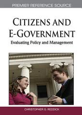 Citizens and E-Government: Evaluating Policy and Management: Evaluating Policy and Management