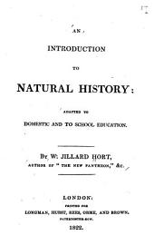 An introduction to natural history: adapted to domestic and to school education