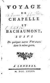 Voyage de Chapelle et Bachaumont: suivi de quelques autres voyages dans le même genre