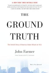 The Ground Truth: The Untold Story of America Under Attack on 9/11