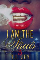 I Am The Streets 3