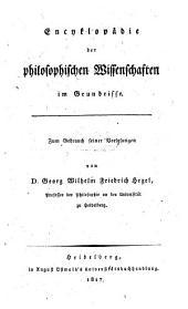 Encyklopaedie der philosophischen Wissenschaften im Grundrisse: zum Gebrauch seiner Vorlesungen