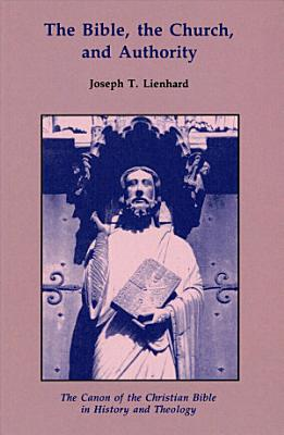 The Bible  the Church  and Authority PDF