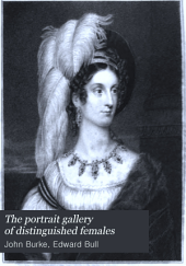 The portrait gallery of distinguished females: including beauties of the courts of George IV. and William IV.